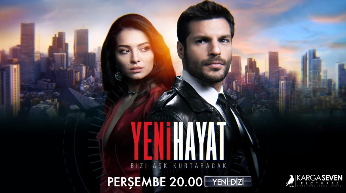 Yeni Hayat Turkish Drama (2020) Cast, Release Date, Plot, Episodes, Trailer