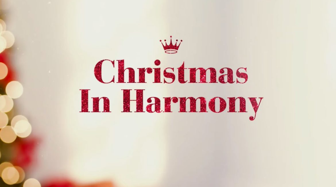 Christmas in Harmony (2021) Cast, Release Date, Plot, Trailer